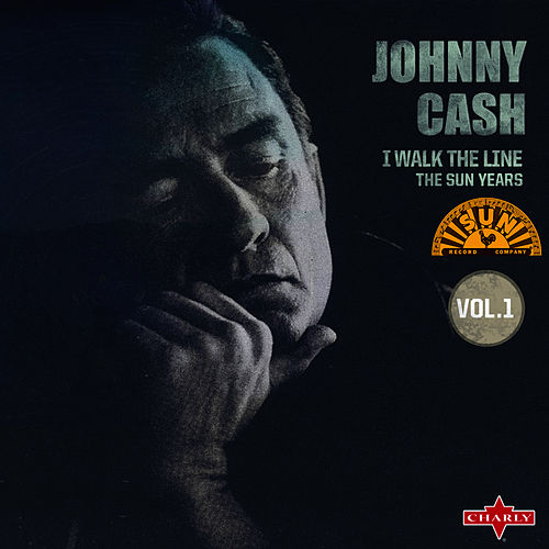 I Walk The Line - The Sun Years Vol. 1 by Johnny Cash