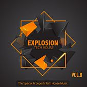 Explosion Tech House, Vol. 8 (The Special & Superb Tech House Music) de Various Artists