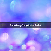 SEARCHING COMPILATION 2020 di Various Artists
