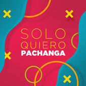 Solo Quiero Pachanga de Various Artists