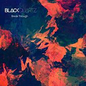 Break Through by Black Quartz