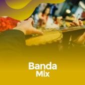 Banda Mix by Various Artists