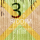 3 Bad Riddim Vol 8 by Various Artists