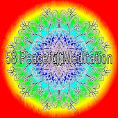 58 Peaceful Meditation von Music For Meditation