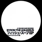 Fish Soup - EP von Byron the Aquarius