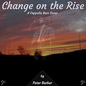 Change on the Rise (A Cappella Bass) de Peter Barber