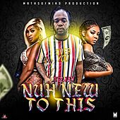 Nuh New To This by Tee Jay
