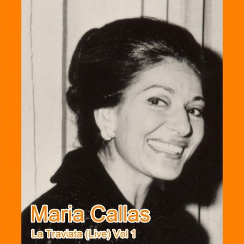 La Traviata (Live) Vol 1 by Maria Callas