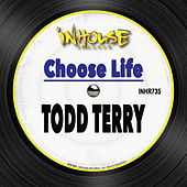 Choose Life by Todd Terry
