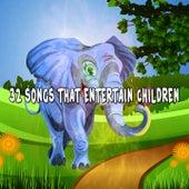 32 Songs That Entertain Children by Canciones Infantiles