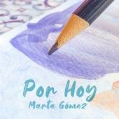 Por Hoy de Marta Gómez