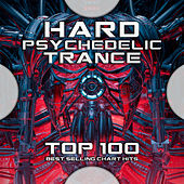 Hard Psychedelic Trance Top 100 Best Selling Chart Hits by Goa Doc