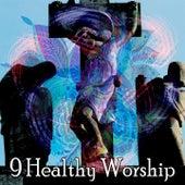 9 Healthy Worship von Praise and Worship