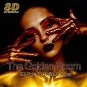 The Golden Room (8D Sound Chillout Vibes) de Various Artists
