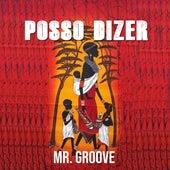 Posso Dizer de Mr. Groove (1)