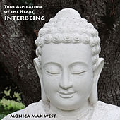 True Aspiration of the Heart: Interbeing by Monica Max West