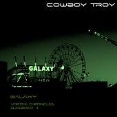 Galaxy (Vortex Chronicles Quadrant 4) by Cowboy Troy