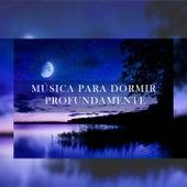 Música Para Dormir Profundamente de Para Dormir