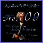 Bach In Musical Box 109 / Toccata and Fuga Bwv564 To Bwv566 by Shinji Ishihara