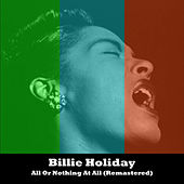 All Or Nothing At All (Remastered) de Billie Holiday