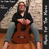 Music for the Mess: The Psalm Project by Rod Machovec
