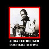 Early Years (1948-1953) de John Lee Hooker