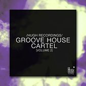 Groove House Cartel, Vol. 2 di Various Artists