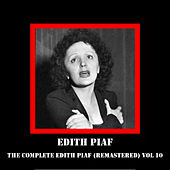 The Complete Edith Piaf (Remastered) Vol 10 by Edith Piaf