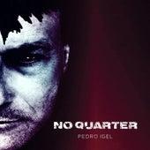 No Quarter von Pedro Igel