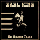 His Golden Years (Remastered) by Earl King
