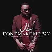 Don't Make Me Pay by JL