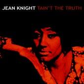 Tain't The Truth von Jean Knight