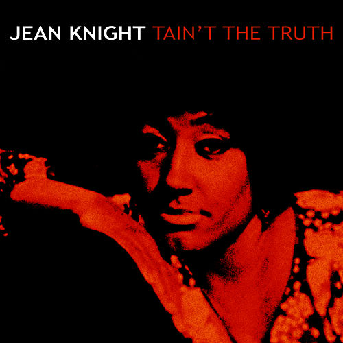 Tain't The Truth by Jean Knight