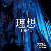 IDEAL by S.C.U.M.