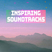 Inspiring Soundtracks by Various Artists