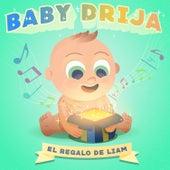 Baby Drija: El Regalo de Liam by Baby Drija