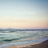 Floatless by Banco de Gaia