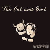 Lullaby Renditions of The Carpenters de The Cat and Owl