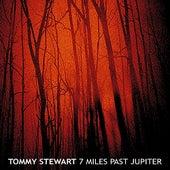 Seven Miles Past Jupiter by Tommy Stewart.