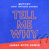 Tell Me Why (feat. Natasha Grano) (James Hype Remix) de Outcry