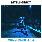 August (MBNN Remix) by Intelligency