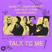 Talk To Me (feat. Conor Maynard, Sam Feldt & RANI) [Madism Remix] de Möwe