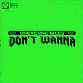 Don't Wanna by Cheyenne Giles