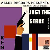 Just the Start by Ken