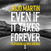 Even If It Takes Forever (feat. Kierra Sheard) by JoJo Martin