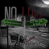 No Love Boulevard by Dr. Drip