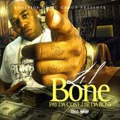 Pay da Cost 2 Be da Boss by Lil Bone
