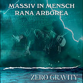 Zero Gravity by Massiv In Mensch