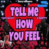 Tell Me How You Feel de 2 Shifty