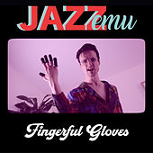 Fingerful Gloves de Jazz Emu